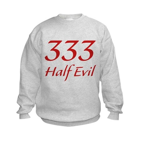 333 Half Evil Kids Sweatshirt