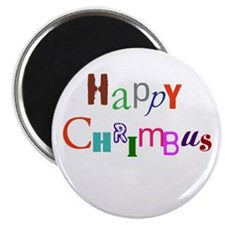 Happy Chrimbus Magnet