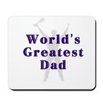 World's Greatest Dad Mousepad
