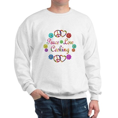 Peace Love Cooking Sweatshirt