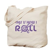 This Is How I Roll Knitting Tote Bag