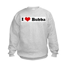 I Love Bubba Sweatshirt