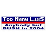 Too Many Lies Not Bush Bumper Sticker