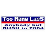 Too Many Lies Not Bush Bumper Sticker