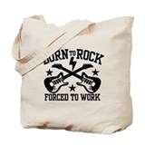 Born To Rock Forced To Work Tote Bag