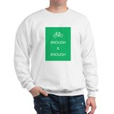 Enough Is Enough var Bike Sweatshirt
