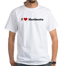 I Love Heriberto Shirt