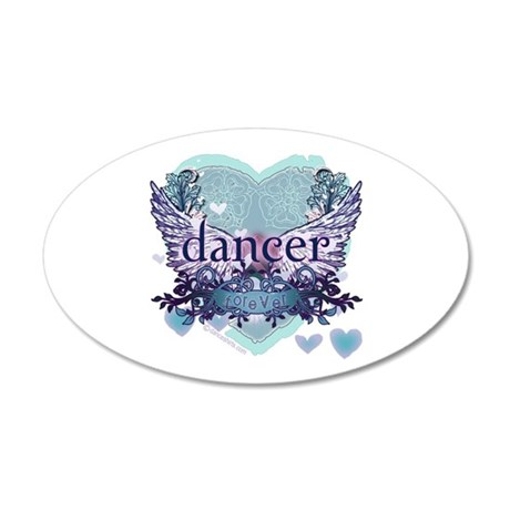 dancer forever by DanceShirts.com 22x14 Oval Wall