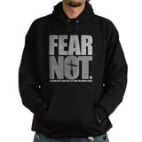 Fear Not. Hoody