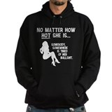 No Matter How HOT She Is... Hoodie