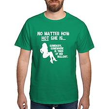 No Matter How HOT She Is... T-Shirt