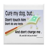 Cure My Dog Tile Coaster