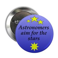 "Astronomers aim for the stars 2.25"" Button (1"