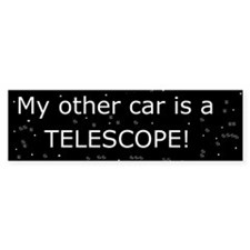 My other car is a telescope Bumper Sticker