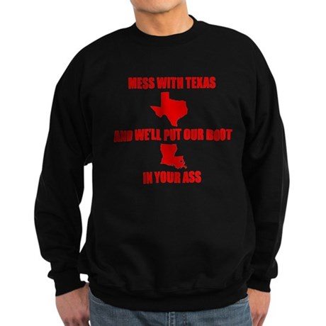 Mess with Texas, Get the boot Sweatshirt (dark)