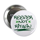 Reefer Not Ritilin Button