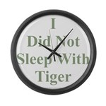 I Did Not Sleep With Tiger Large Wall Clock