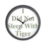 I Did Not Sleep With Tiger Wall Clock