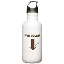 Five Dollar Water Bottle