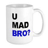 You Mad Bro? Coffee Mug