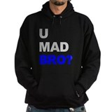 You Mad Bro? Hoody