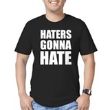 Haters Gonna Hate T
