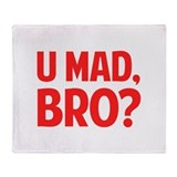 U Mad, Bro? Throw Blanket