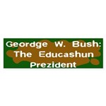 The Educashun Prezident Bumper Sticker