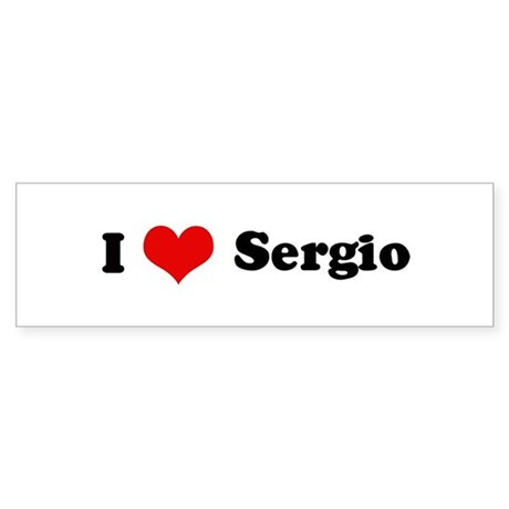 I Love Sergio Bumper Sticker