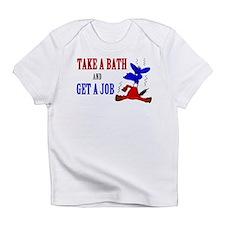 Take a Bath & Get a Job Infant T-Shirt