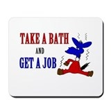 Take a Bath & Get a Job Mousepad