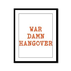 WAR DAMN HANGOVER Framed Panel Print