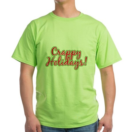 Crappy Holidays Green T-Shirt