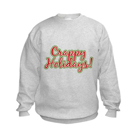 Crappy Holidays Kids Sweatshirt