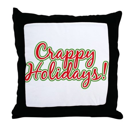 Crappy Holidays Throw Pillow