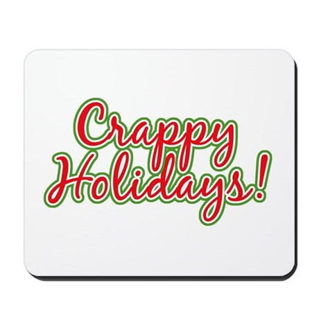 Crappy Holidays Mousepad