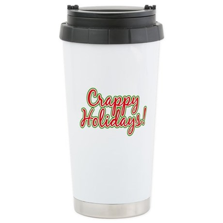 Crappy Holidays Ceramic Travel Mug