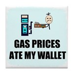 GAS PRICES ATE MY WALLET Tile Coaster