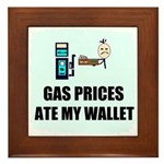 GAS PRICES ATE MY WALLET Framed Tile