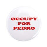 "Occupy for Pedro STICKERS 3.5"" Button (100 pack)"