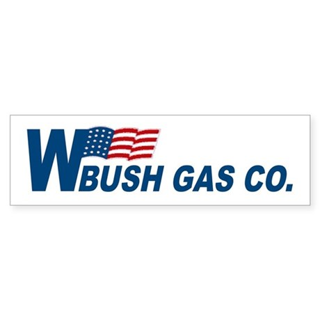 Bush Gas Company Bumper Sticker