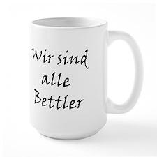 Wir Sind Alle Bettler Coffee Mug
