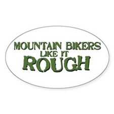 Mt. Bikers Like it Rough Oval Stickers
