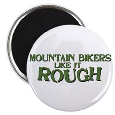 Mt. Bikers Like it Rough Magnet