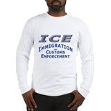 ICE - Immigration &amp; Customs: Long Sleeve T-Shirt