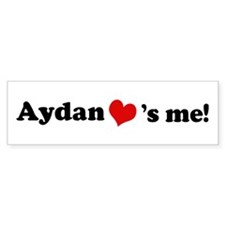 Aydan Loves Me Bumper Bumper Sticker