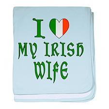 I Love My Irish Wife baby blanket