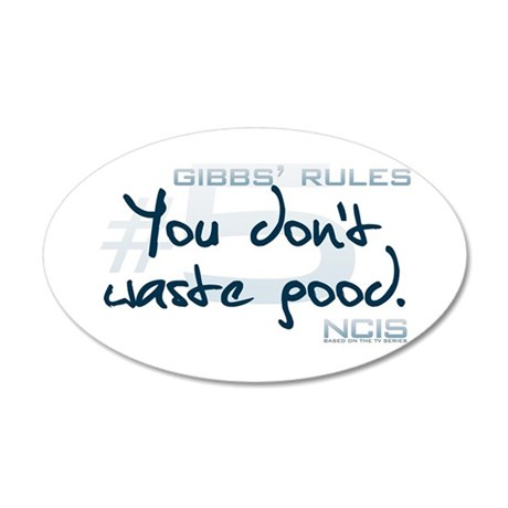 Gibbs' Rules #5 - You Don't Waste Good 22x14 Oval