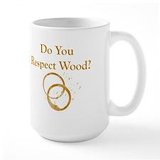 Do You Respect Wood Large Mug