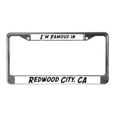 Famous in Redwood City License Plate Frame